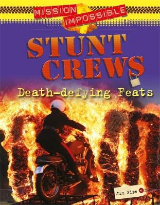 Mission Impossible: Stunt Crews - Death-defying Feats
