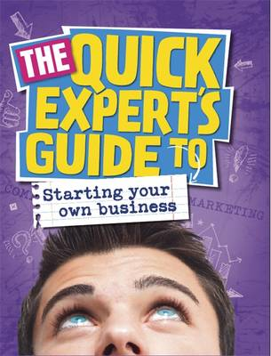 Quick Expert's Guide: Starting Your Own Business