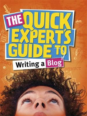 Quick Expert's Guide: Writing a Blog