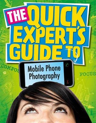 Quick Expert's Guide: Mobile Phone Photography