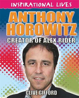 Inspirational Lives: Anthony Horowitz