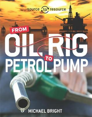 Source to Resource: Oil: From Oil Rig to Petrol Pump