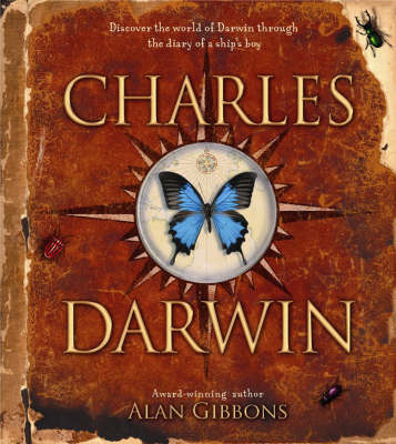 Charles Darwin: Discover the World of Darwin Through the Diary of a Ship's Boy