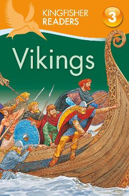 Kingfisher Readers: Vikings (Level 3: Reading Alone with Some Help)
