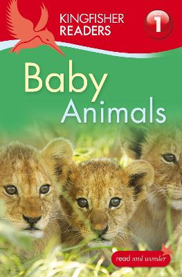 Kingfisher Readers: Baby Animals (Level 1: Beginning to Read)