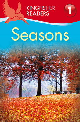 Kingfisher Readers: Seasons (Level 1: Beginning to Read)