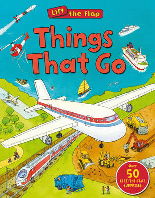 Things That Go (Lift the Flap)