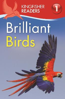 Kingfisher Readers: Brilliant Birds (Level 1: Beginning to Read)