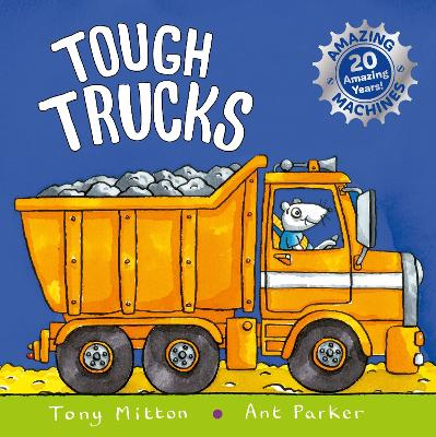 Amazing Machines: Tough Trucks: Anniversary edition