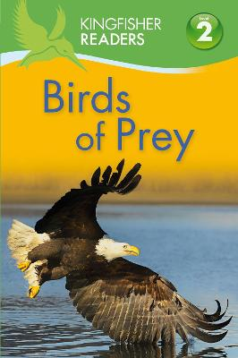Kingfisher Readers: Birds of Prey (Level 2: Beginning to Read Alone)