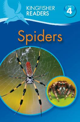 Kingfisher Readers: Spiders (Level 4: Reading Alone)