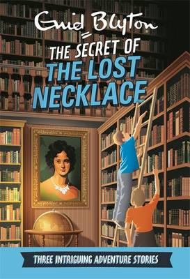 Secret of the Lost Necklace: Three Intriguing Adventure Stories