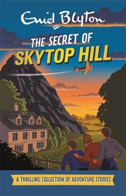 The Secret of Skytop Hill: A Thrilling Collection of Adventure Stories