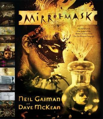 Neil Gaiman and Dave Mckean - Mirror Mask. the Illustrated Film Script