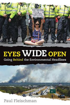 Eyes Wide Open: What's Behind the Environmental Headlines