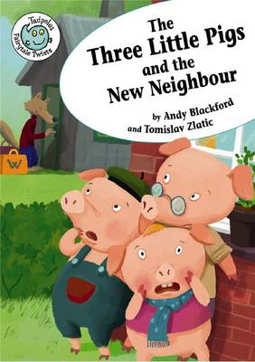 The Three Little Pigs & the New Neighbour