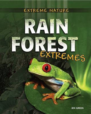 Rainforest Extremes - Extreme Nature