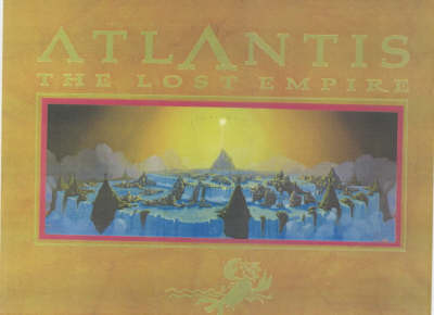 Atlantis: The Lost Empire - The Illustrated Script Abridged with Notes and Sketches from the Filmmakers