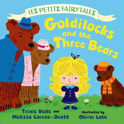 Goldilocks and the Three Bears: Les Petits Fairytales