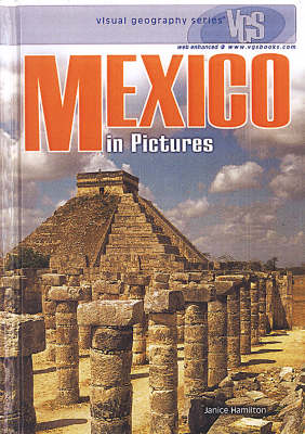 Mexico In Pictures: Visual Geography Series