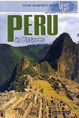 Peru In Pictures: Visual Geography Series