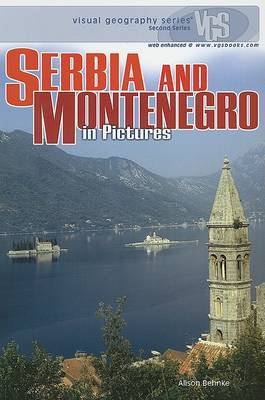 Serbia And Montenegro In Pictures: Visual Geography Series