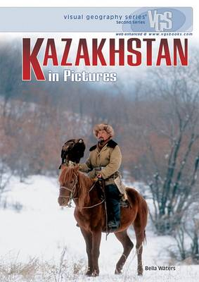 Kazakhstan In Pictures: Visual Geography Series