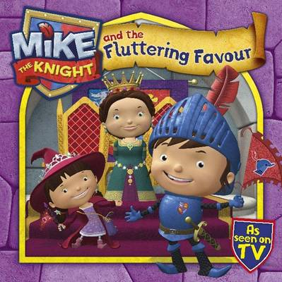 Mike the Knight and the Fluttering Favour