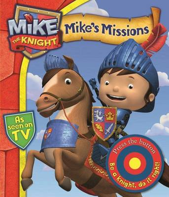 Mike the Knight: Mike's Missions: A Novelty Sound Book