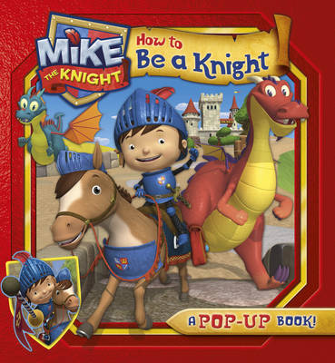 Mike the Knight: How to Be a Knight