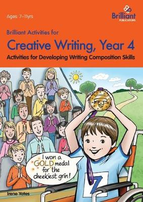 Brilliant Activities for Creative Writing, Year 4: Activities for Developing Writing Composition Skills