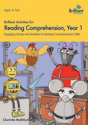 Brilliant Activities for Reading Comprehension, Year 1: Engaging Stories and Activities to Develop Comprehension Skills