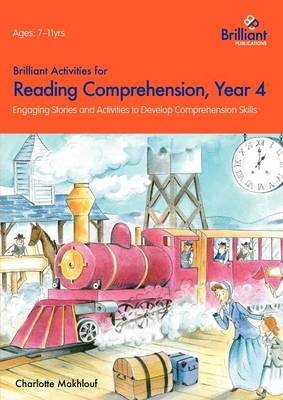 Brilliant Activities for Reading Comprehension, Year 4: Engaging Stories and Activities to Develop Comprehension Skills