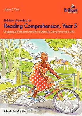 Brilliant Activities for Reading Comprehension, Year 5: Engaging Stories and Activities to Develop Comprehension Skills
