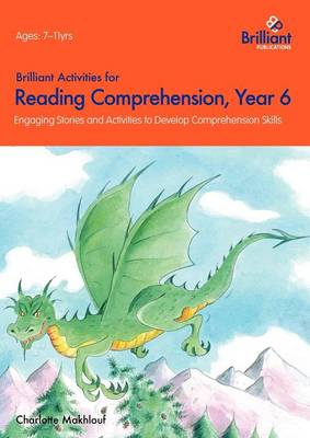 Brilliant Activities for Reading Comprehension, Year 6: Engaging Stories and Activities to Develop Comprehension Skills