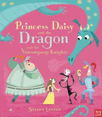 Princess Daisy and the Dragon and the Nincompoop Knights
