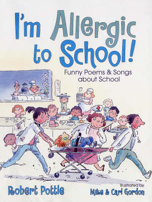 I'm Allergic to School: Funny Poems and Songs About School