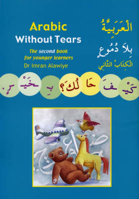 Arabic without Tears: The Second Book for Younger Learners