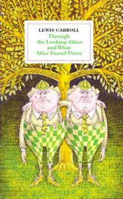 Through the Looking-glass and What Alice Found There: Illustrated by John Vernon Lord