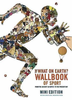 What on Earth? Wallbook of Sport: From the Ancient Olympics to the Present Day