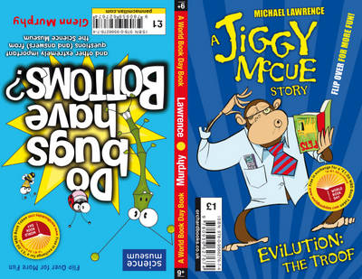 Jiggy McCue: WBD 2011: Do Bugs Have Bottoms? And Other Important Questions (and Answers) from the Science Museum and Evilution: The Troof (A Jiggy McCue Story)