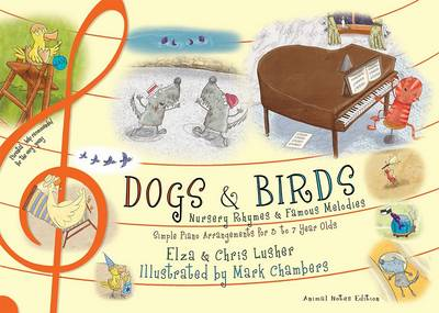 Dogs and Birds: Nursery Rhymes and Famous Melodies (Animal Notes Edition)