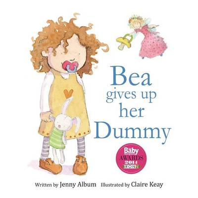 Bea Gives Up Her Dummy: A Book to Help Children Stop Using Dummies