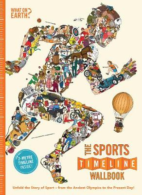 The Sports Timeline Wallbook: Unfold the Story of Sport - from the Ancient Olympics to the Present Day!
