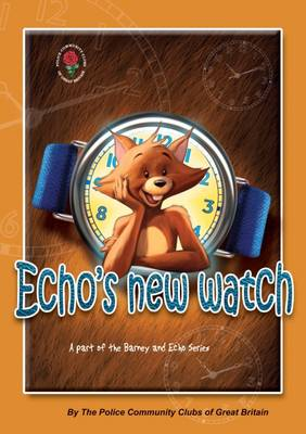 Echo's New Watch - Barney and Echo: Lets Talk About Gangs and Knives