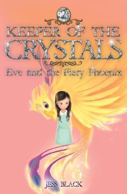 Keeper of the Crystals: Eve and the Fiery Phoenix