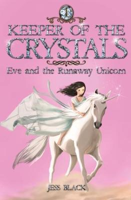 Keeper of the Crystals: Eve and the Runaway Unicorn