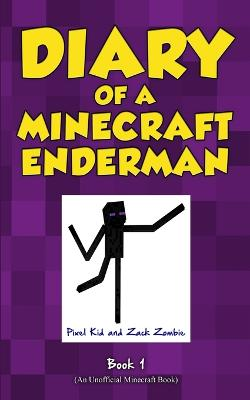 Diary of a Minecraft Enderman Book 1: Enderman Rule!