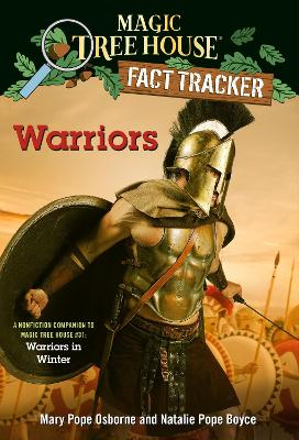 Warriors: A Nonfiction Companion to Magic Tree House #31: Warriors in Winter