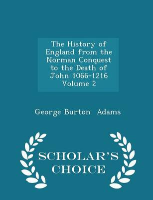 The History of England from the Norman Conquest to the Death of John 1066-1216 Volume 2 - Scholar's Choice Edition